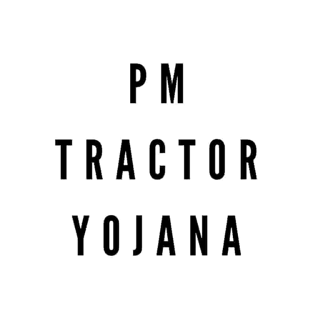 Pradhan Mantri Tractor Yojana